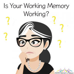 What Women Need to Know about Working Memory and ADHD