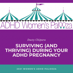 Surviving (And Thriving) During Your ADHD Pregnancy