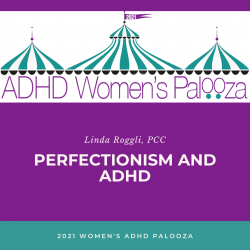 Perfectionism: The ADHD Women's Conundrum